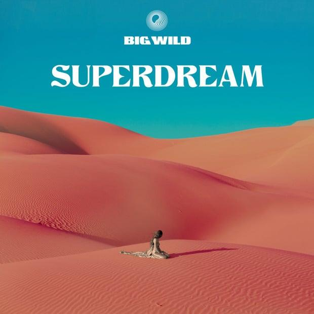 Big Wild – Superdream – Волны денс-эйфории