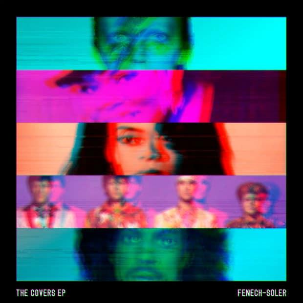 Fenech-Soler - The Covers (EP) – Новая эстетика старых вещей