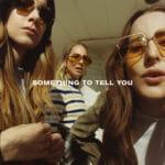 Haim - Something to Tell You – Светлые оттенки поп-рока