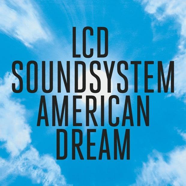 LCD Soundsystem - American Dream – Эпичный камбек