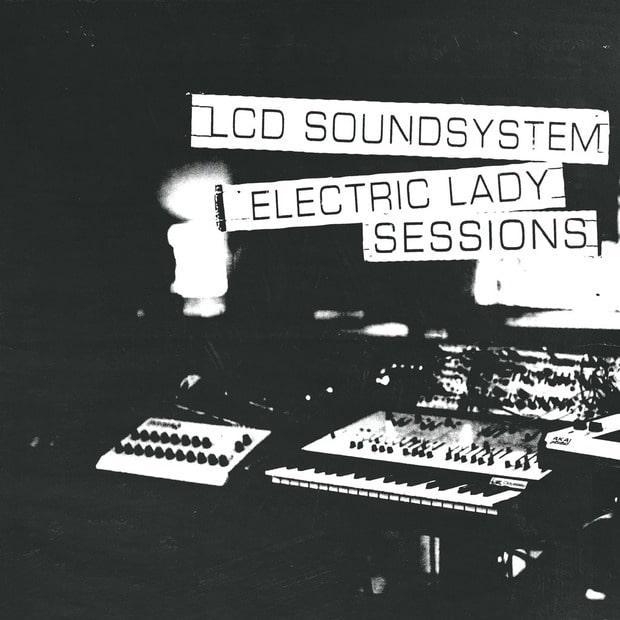 LCD Soundsystem - Electric Lady Sessions – Электро-рок в живой форме