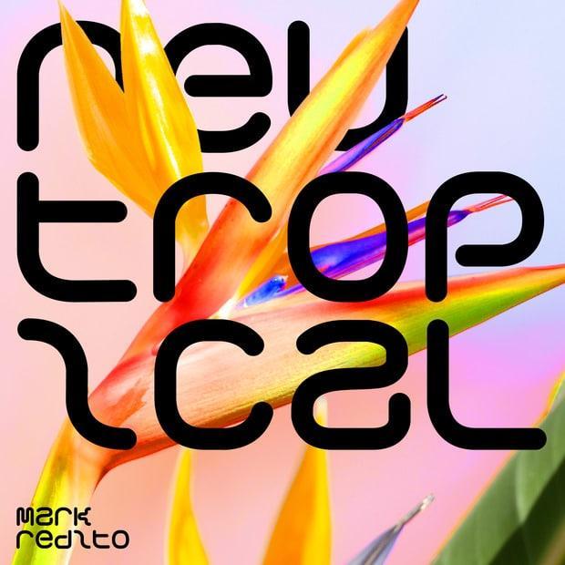 Mark Redito - Neutropical (LP) – Поп-музыка тропических островов