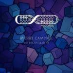 Miguel Campbell - The Recapitulate (EP) – Новые территории хауса