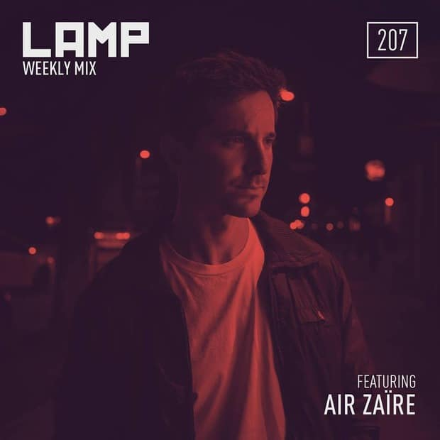 Микс - LAMP Weekly Mix #207 feat Air Zaïre