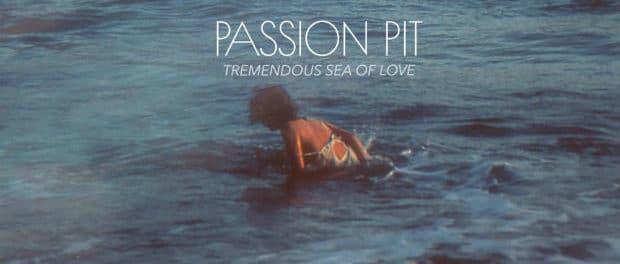 Passion Pit — Tremendous Sea of Love — Электронная чувственность