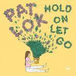 Pat Lok - Hold On Let Go – Летняя диско-философия