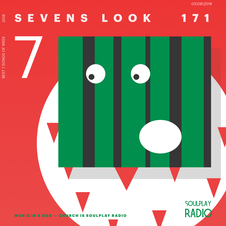 Sevens Look — Семь песен недели #171