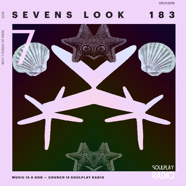 Sevens Look — Семь песен недели #183