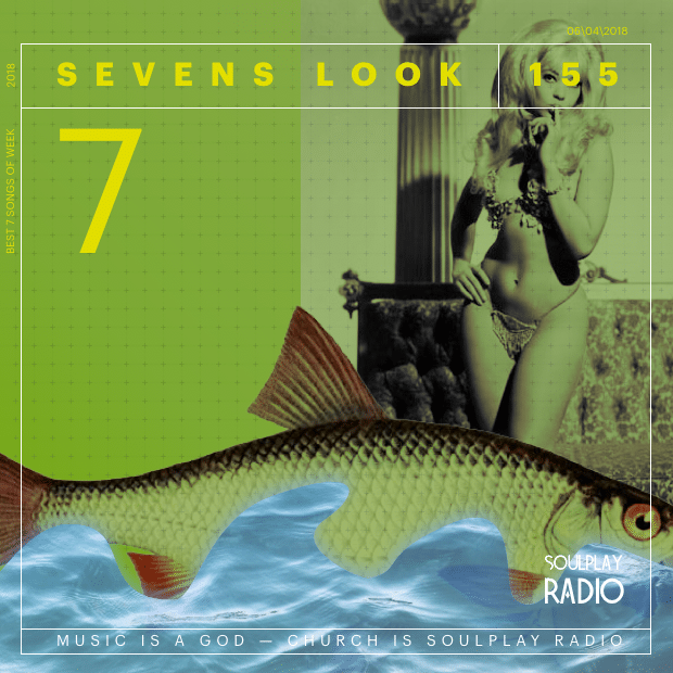 Sevens Look — Семь песен недели #155