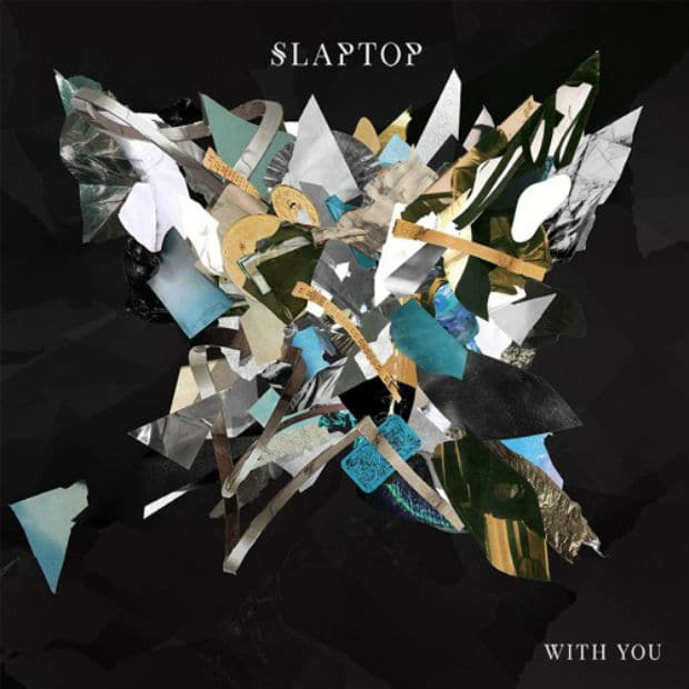 Slaptop - With You – Прорыв на стыке жанров