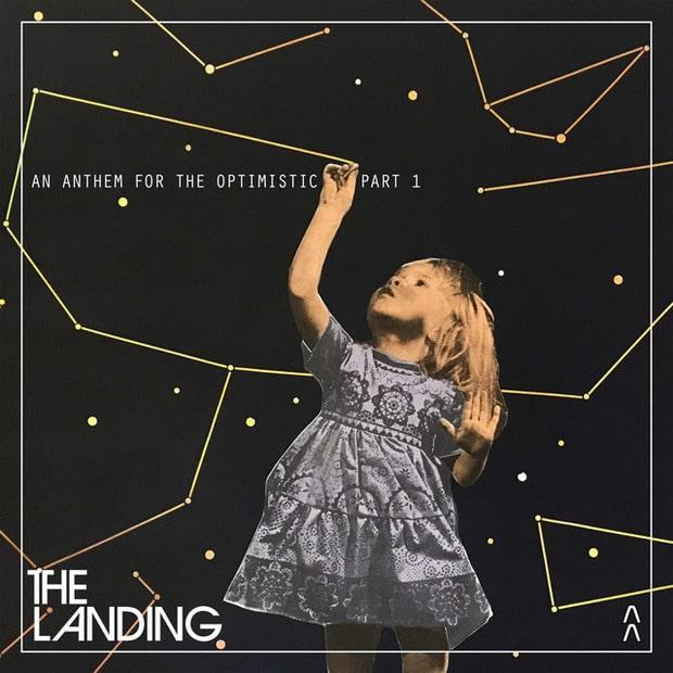 The Landing - An Anthem for the Optimistic Part 1 (ЕР) - Многозвучный спейс-поп
