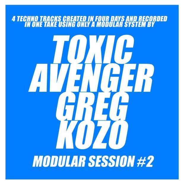 The Toxic Avenger, Greg Kozo — Modular Session #2 — Техно с французским оттенком
