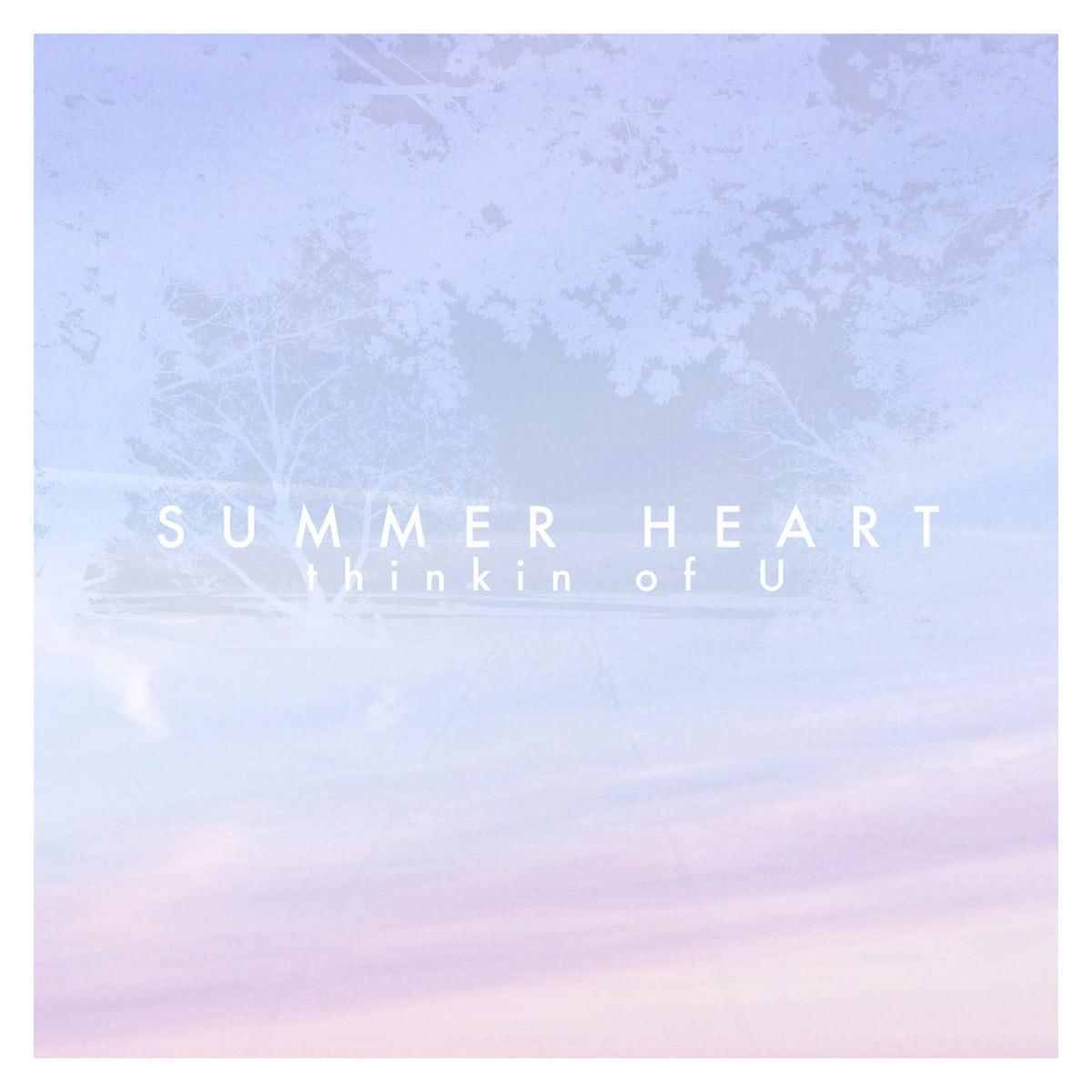 Summer Heart - EP Thinkin Of U Summer Heart - EP Thinkin Of U