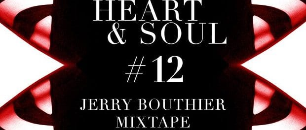 Премьера: Jerry Bouthier — Микс — Heart&Soul #12