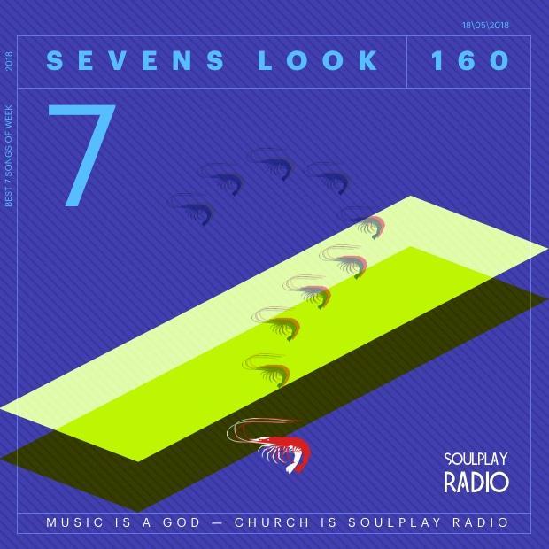 Sevens Look — Семь песен недели #160