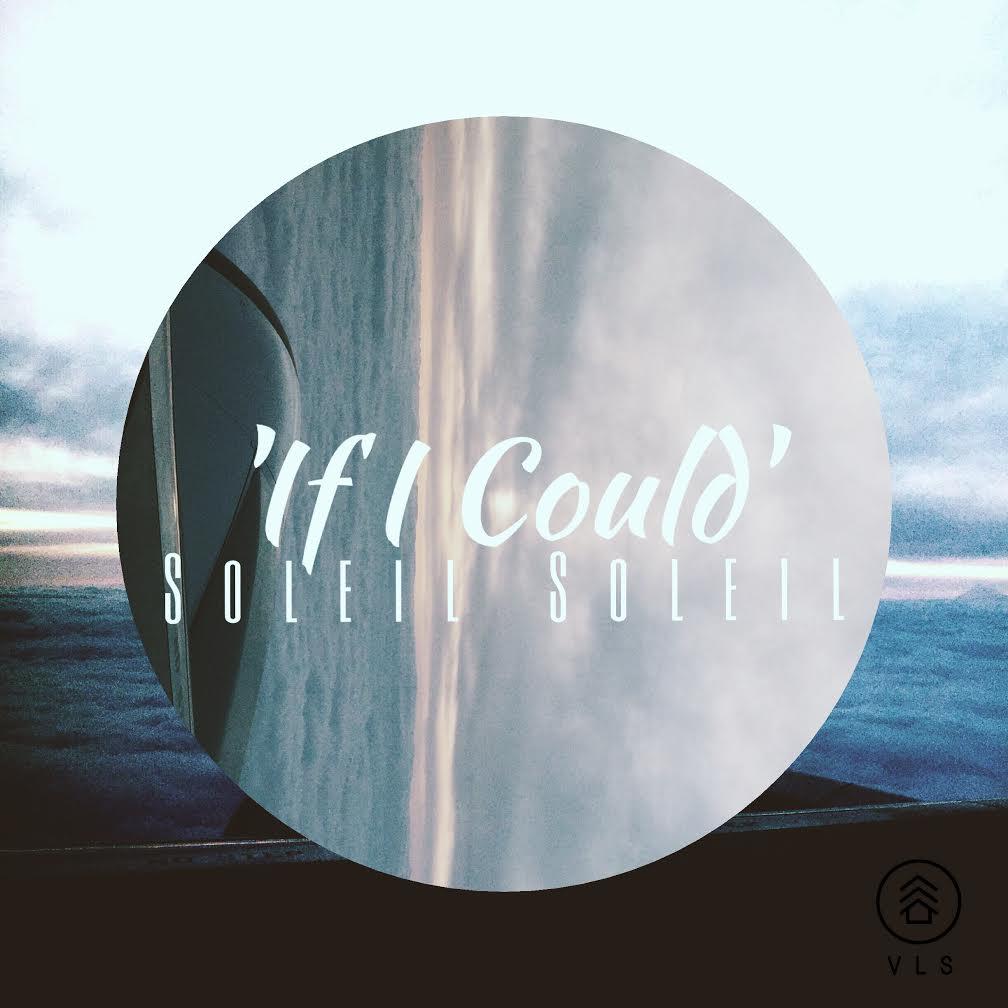 Soleil Soleil - If I Could