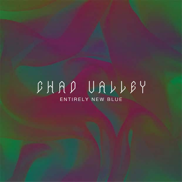 Chad Valley – Entirely New Blue (Album)
