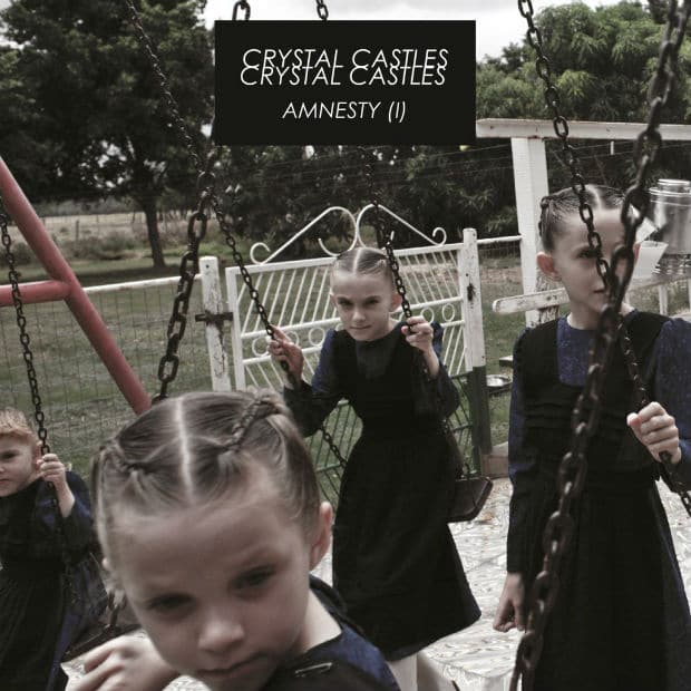 Crystal Castles - Amnesty (I) (Album)