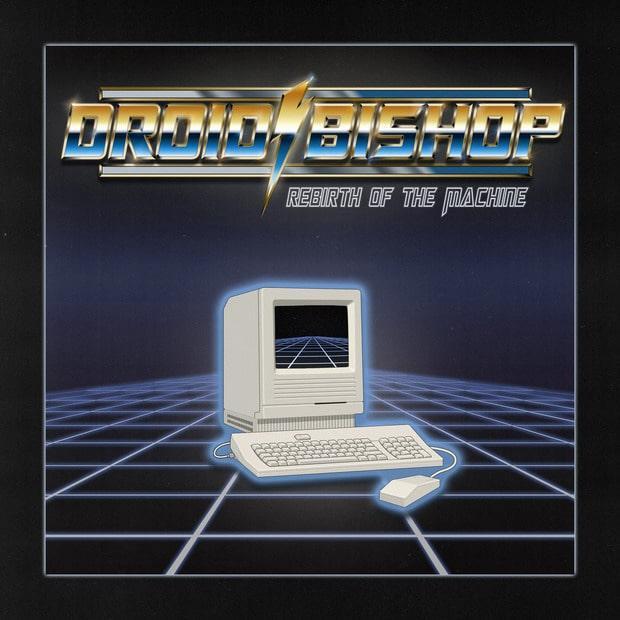Droid Bishop - Rebirth of the Machine – Футуристичный спейсвейв