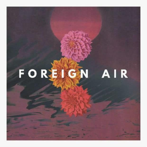 Foreign Air — For The Light (EP)