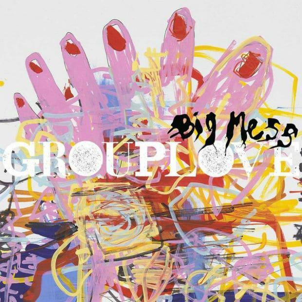 Grouplove - Big Mess (Album)
