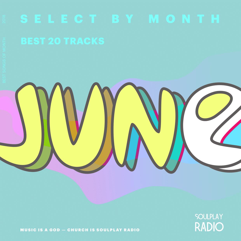 Лучшие песни   Июнь 2018   ТОП-20