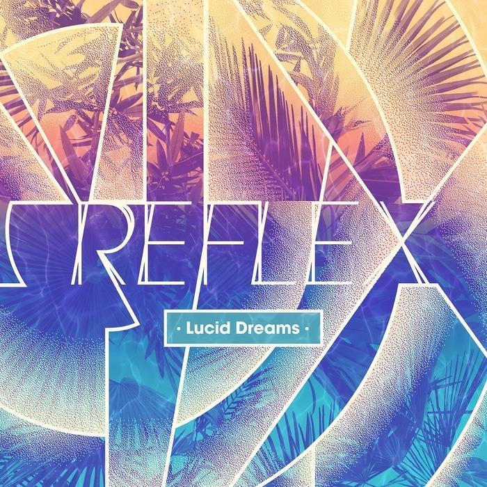 REFLEX — Lucid Dreams — Теплые волны балеарик-электроники