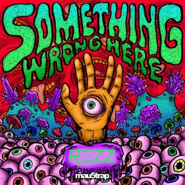 Rezz — Something Wrong Here (EP) — Порно для роботов