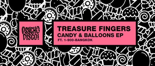Treasure Fingers — Candy & Balloons (EP) — Хаус наизнанку