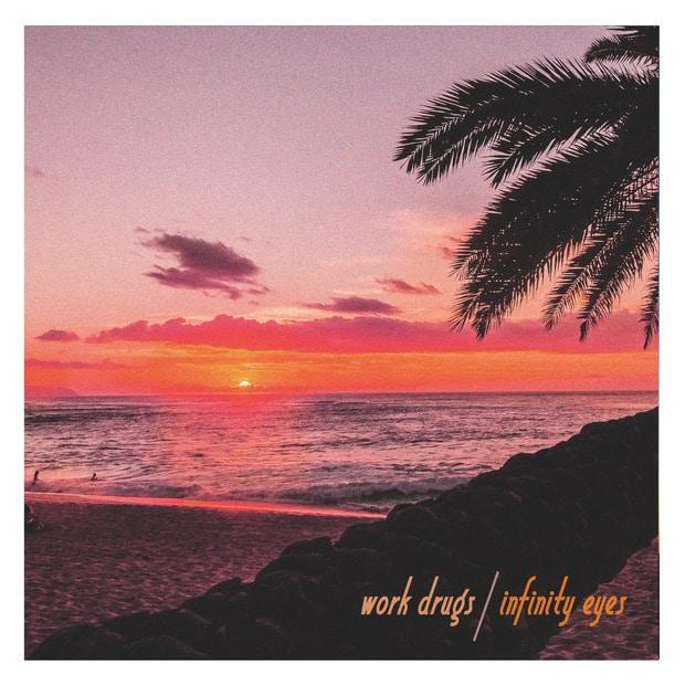 Work Drugs - Infinity Eyes – Солнечный ню вейв