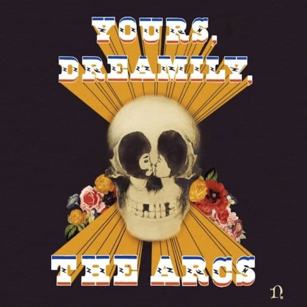 The Arcs-Dreamily-Yours